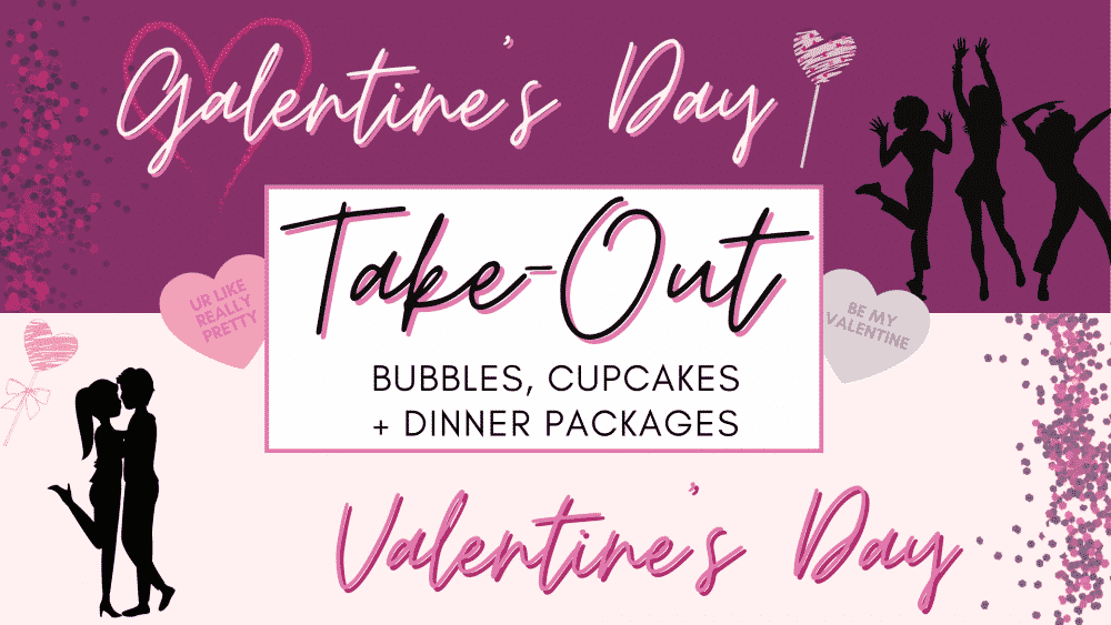 Galentine's Day | Valentine's Day Take-Out!